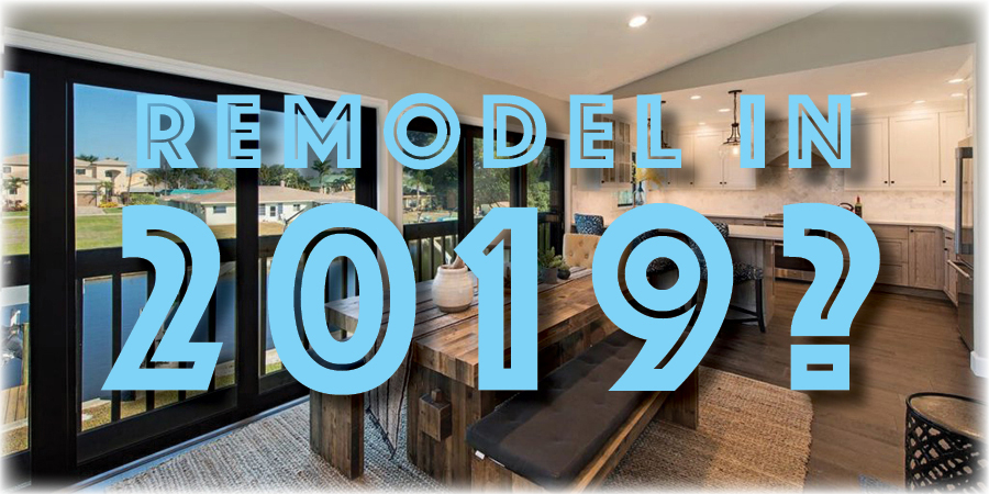 Should I Remodel My Naples Home in 2019?